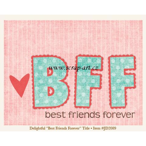 Delightful - Best Friends Forever - Title - Just Dreamy 2