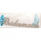 chipboard - Bridesmaids RWL1000638 WOW