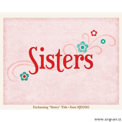 Title - Sisters - Enchanting - Just Dreamy 2